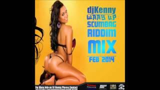 DJ KENNY WAAY UP SCUMBAG RIDDIM MIX FEB 2014