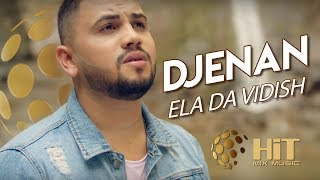 DJENAN – ELA DA VIDISH / ДЖЕНАН – ЕЛА ДА ВИДИШ, 2019 (Official Video)