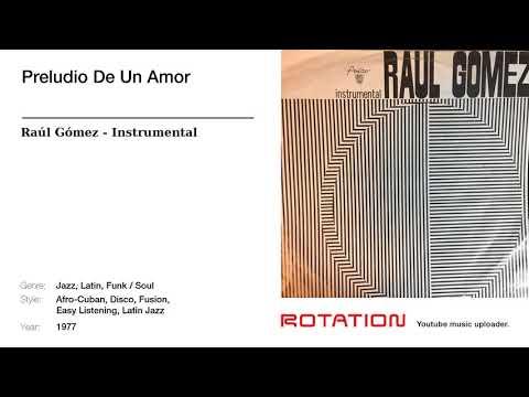 Raúl Gómez  Preludio De Un Amor