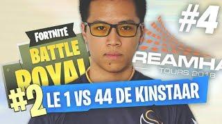 KINSTAAR 1 VS 44 ! DREAMHACK 2018 [GAME #4] TOURNOI FORTNITE