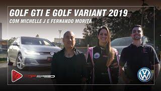 Avaliação Golf Gti E Variant 2019 Com Michelle J E Fernando Morita  | Top Speed