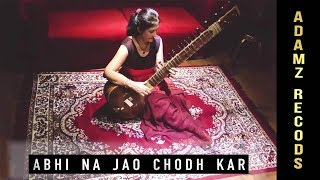 Abhi Na Jao Chhod kar   Sitar cover   Anita sharma