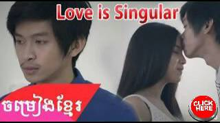 Love Is Singular sing by tena​ ថេណា , new full MV 2016 ,original song,pozznak24