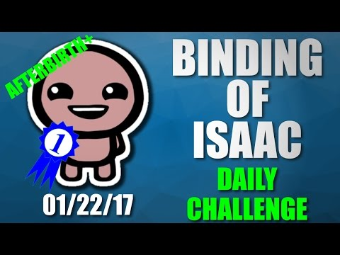 Binding of Isaac: Afterbirth+ - Daily Challenge - January 22th, 2017