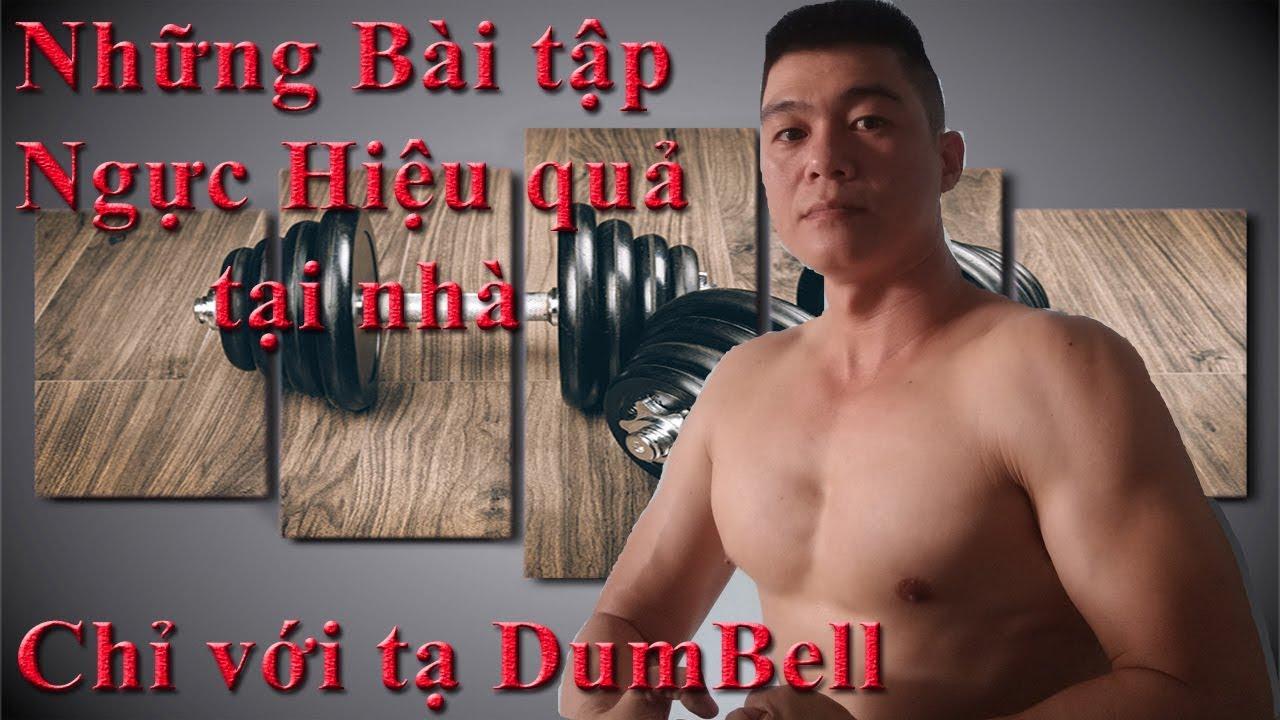 Những bài tập Ngực hiệu quả tại nhà với tạ Dumbell   Hướng dẫn tập Gym tại nhà.