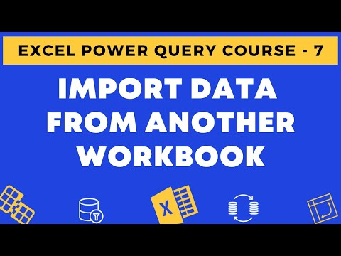 07 - Import Data from an Another Excel Workbook using Power Query