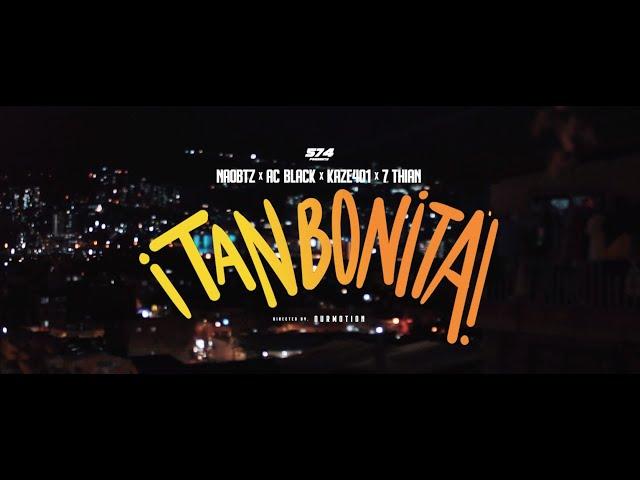 ¡Tan Bonita! - NaoBtz, Ac Black, Kaze401, 7 Thian