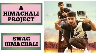 NEW HIMACHALI RAP SONG | SWAG HIMACHALI | ROYAL THE RAPPER | JASKARAN JASS | OFFICIAL MUSIC VIDEO