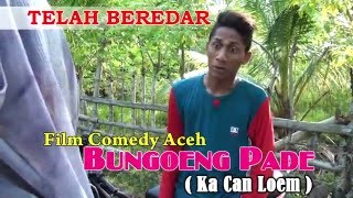 Film Comedy Aceh BUNGOENG PADE Trailer HD Quality 2016