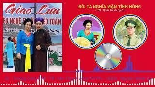 Hát chèo - Đôi Ta Nghĩa Mặn Tình Nồng - SL : Trương Công Đỉnh -  TB : Mai Thoa & Minh Phi Phi