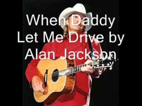 When Daddy Let Me Drive by Alan Jackson