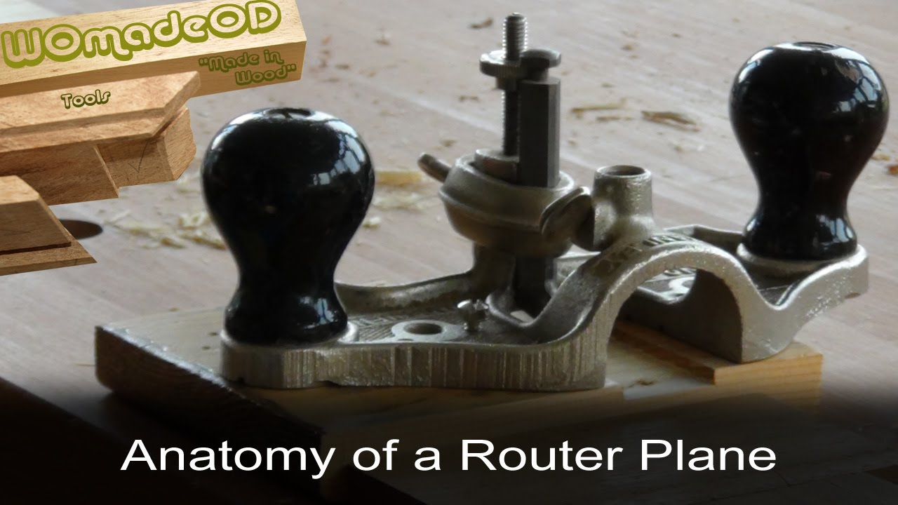 Router Plane Anatomy - Stanley No.71 - YouTube