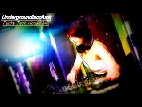 Undergroundiscofunk [Funky Tech House Mix]