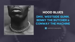 DMX, Westside Gunn, Benny The Butcher & Conway The Machine - Hood Blues (AUDIO)