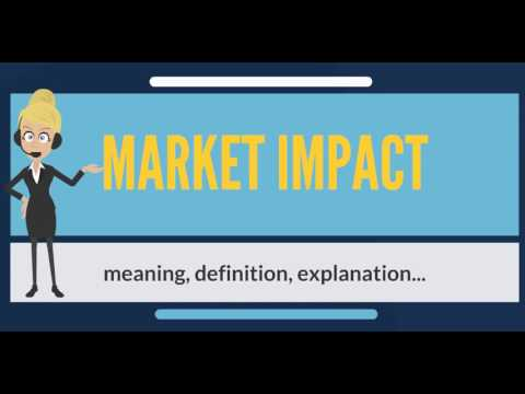 What is MARKET IMPACT? What does MARKET IMPACT mean? MARKET IMPACT meaning & explanation