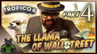 The Llama of Wall Street - Part 4   ~ FrogDogLive! ~ Let's Play Tropico 6 ~