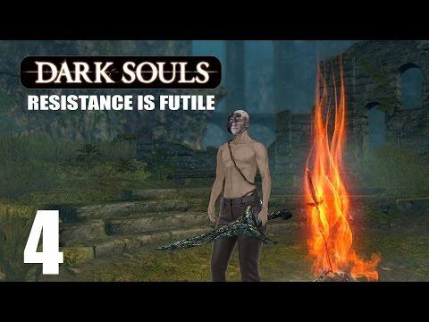 Dark Souls - Resistance is Futile - Part 4