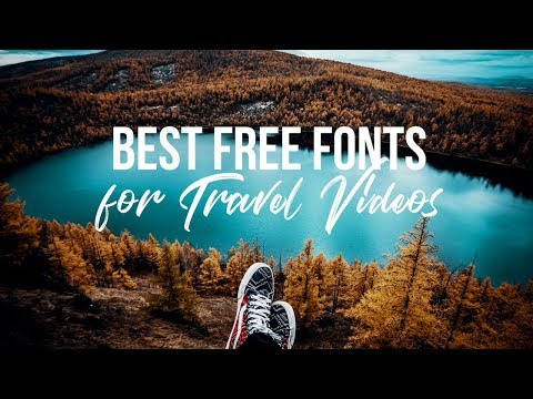 best-fonts-for-travel-videos-2018-|-free-download