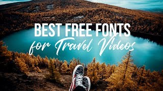 Gambar cover Best Fonts for Travel Videos 2018 | FREE DOWNLOAD