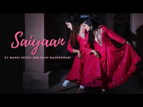 SAIYAAN   SEMI-CLASSICAL DANCE COVER   KAILASH KHER   MANSI AND NIDHI