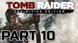 Tomb Raider Definitive Edition Gameplay Walkthrough Part 10 No Commentary