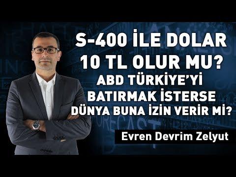 S-400 ile dolar 10 TL olur mu? ABD Türkiyeyi batırmak isterse Dünya buna izin verir mi?