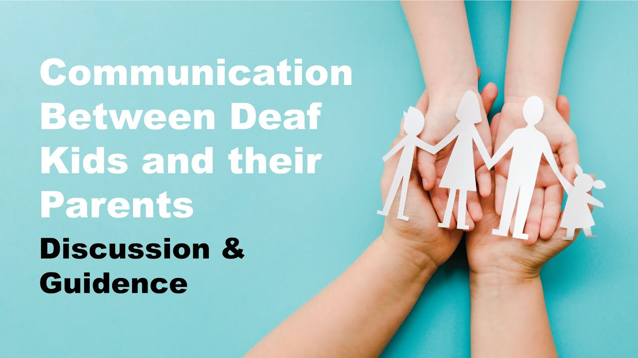 Communication Between Deaf Kids and their Parents