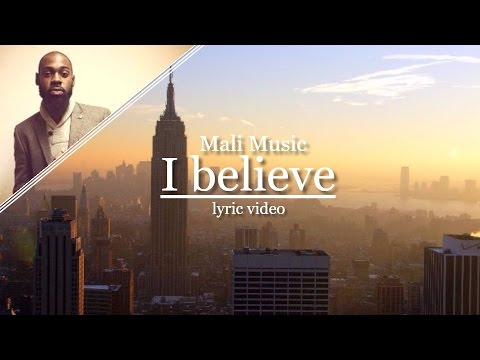 I believe [Lyrics] - Mali Music