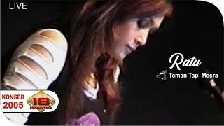 Ratu - Teman Tapi Mesra   (Live Konser Surabaya 6 November 2005)