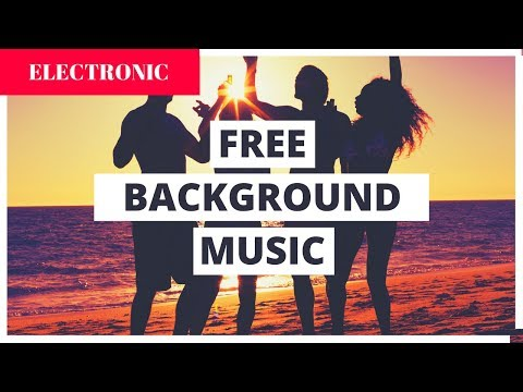 Uplifting Electronic Background Music Instrumental -  Energetic Summer Party Dance