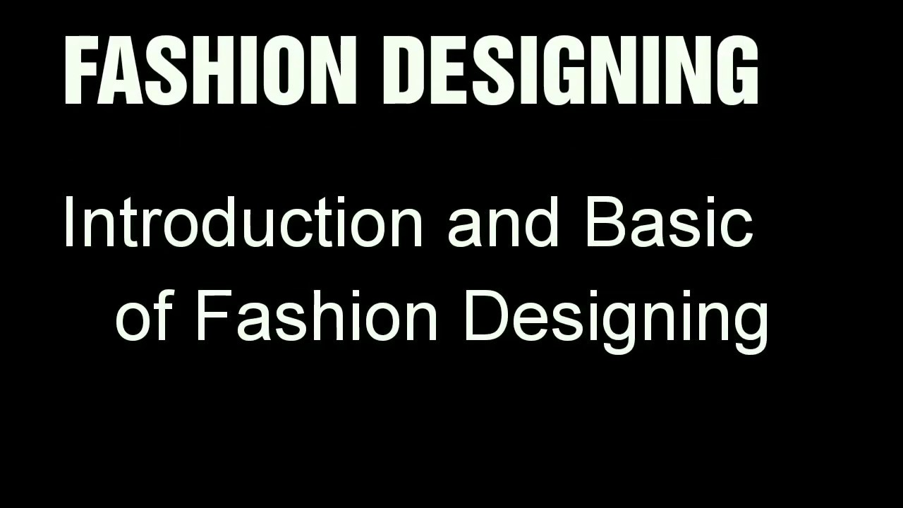 Learn Fashion Designing Definition Basic Starting Steps Of Fashion Designing Fashion Designing Youtube