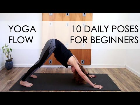 10 yoga poses you should do everyday 10 min yoga flow for beginners