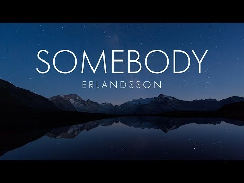 Erlandsson - Somebody (Lyrics)