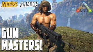 Ark: Survival Evolved - Gun Masters