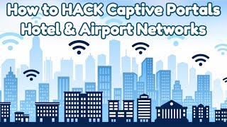 Hack Captive Portals (Hotel & Airport Networks)