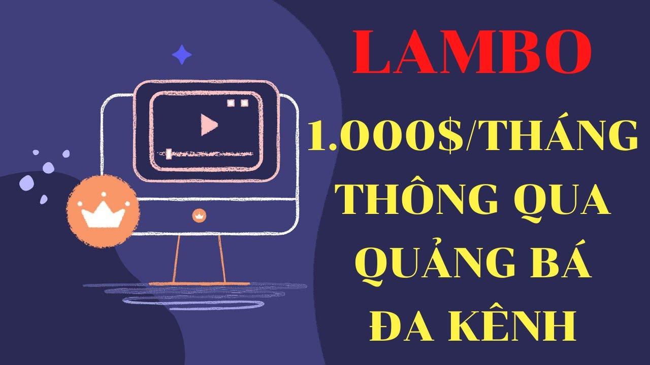Khóa học kiếm tiền với Lambo – Tạo thu nhập $1000 mỗi tháng thông qua việc quảng bá đa kênh