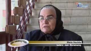 Maria Nechita - Povestea unei vindecari miraculoase din Maramures