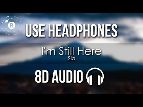 Sia - I'm Still Here (8D AUDIO)