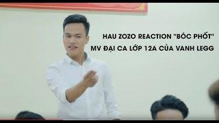 Hau Zozo Reaction Đại Ca Lớp 12A của Vanh Legg