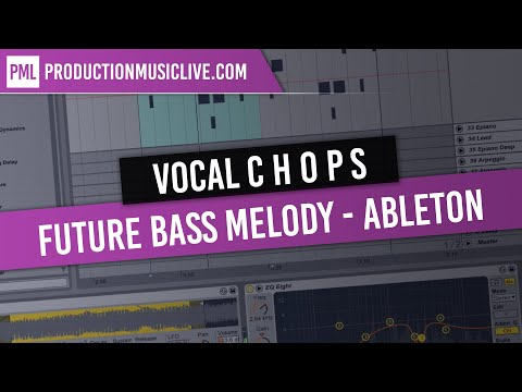 Future Bass Melody Vocal Chop - Ableton Tutorial (San Holo, Diplo, Jack Ü Styled)