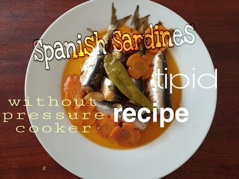 How to make Spanish sardines    without pressure cooker    tipid recipe