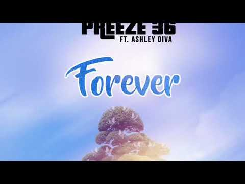 Forever - Preeze 36 Ft. Ashley Diva