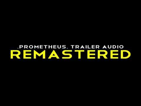 """""""Prometheus"""" Trailer Audio - Remastered"""