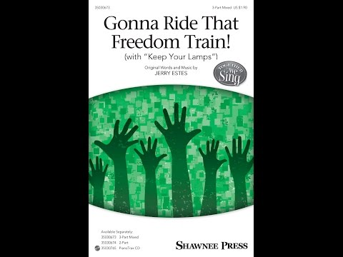 Gonna Ride That Freedom Train! (3-Part Mixed) - by Jerry Estes