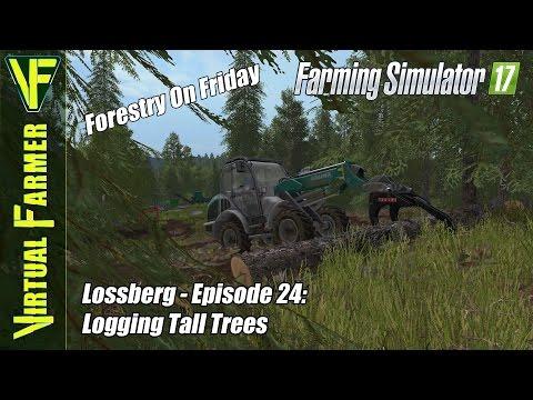 Let's Play Farming Simulator 17 - Lossberg, Episode 24: Logging Tall Trees