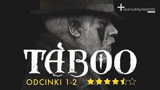 Taboo: Tom Hardy, Ridley Scott i twórca Peaky Blinders. Oceniamy | BEZ SPOILERÓW
