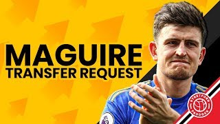 Maguire Wants To Leave!   Man United Transfer News