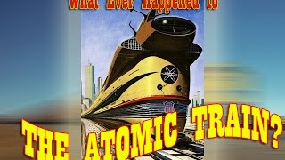 What happened to the Atomic Train? - and HO Models of UP's Other
