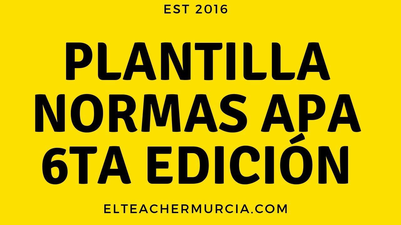 Plantilla Normas APA sexta edición - 2018. La Más Actualizada. - YouTube
