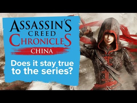 Assassin's Creed China Gameplay - Does Assassin's Creed Chronicles stay true to the series?